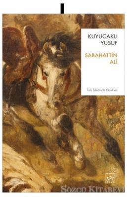 Sabahattin Ali - Kuyucaklı Yusuf | Sözcü Kitabevi