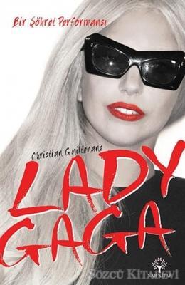 Lady Gaga - Bir Şöhret Performansı