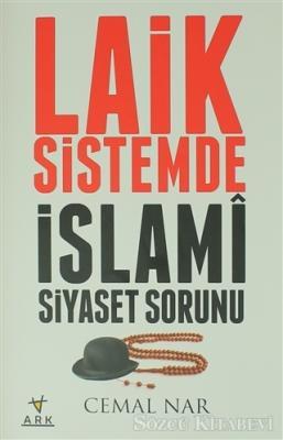 Cemal Nar - Laik Sistemde İslami Siyaset Sorunu | Sözcü Kitabevi