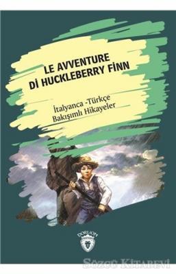 Le Avventure Di Huckleberry Finn (Huckleberry Finn'in Maceraları) İtalyanca Türkçe Bakışımlı Hikayeler