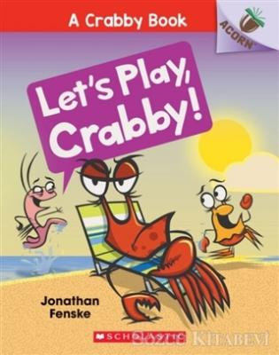 Let's Play, Crabby! (A Crabby Book 2)