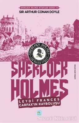 Sir Arthur Conan Doyle - Leydi Frances Carfax'ın Kayboluşu - Sherlock Holmes   Sözcü Kitabevi