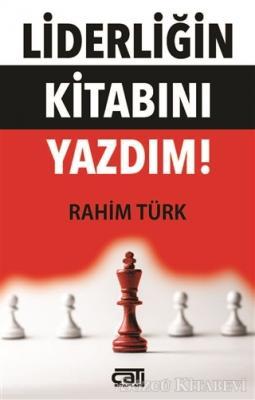 Rahim Türk - Liderliğin Kitabını Yazdım | Sözcü Kitabevi