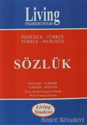 Living English Dictionary Living Student İngilizce-Türkçe / Türkçe-İngilizce Sözlük