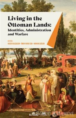 Hacer Kılıçaslan - Living in The Ottoman Lands: Identities Administration and Warfare | Sözcü Kitabevi