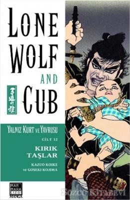 Lone Wolf and Cub - Yalnız Kurt ve Yavrusu Cilt 12 : Kırık Taşlar