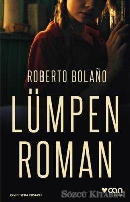 Roberto Bolano - Lümpen Roman | Sözcü Kitabevi