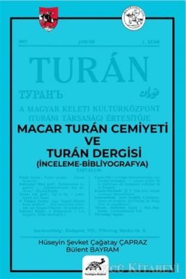 Macar Turan Cemiyeti ve Turan Dergisi (İnceleme - Bibliyografya)