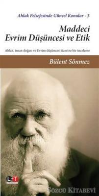 Maddeci Evrim Düşüncesi ve Etik - Ahlak Felsefesinde Güncel Konular 3
