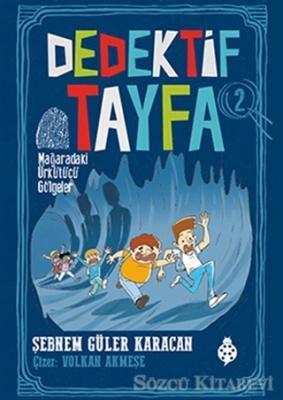 Mağaradaki Ürkütücü Gölgeler - Dedektif Tayfa 2