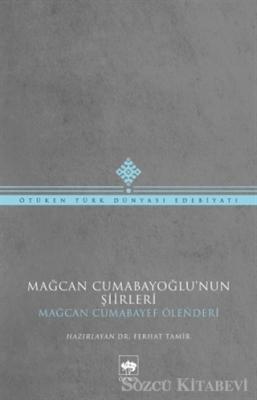 Mağcan Cumabay - Mağcan Cumabayoğlu'nun Şiirleri | Sözcü Kitabevi