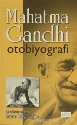 Mahatma Gandhi - Mahatma Gandhi Otobiyografi | Sözcü Kitabevi