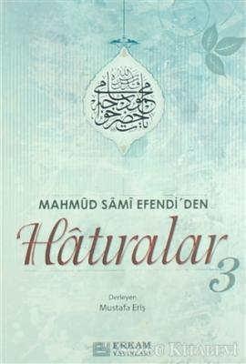 Mahmud Sami Efendi'den Hatıralar-3