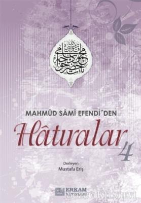 Mustafa Eriş - Mahmud Sami Efendi'den Hatıralar 4 | Sözcü Kitabevi