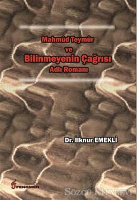 Mahmud Teymur ve Bilinmeyenin Çağrısı Adlı Romanı