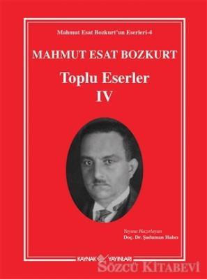 Mahmut Esat Bozkurt Toplu Eserler - 4