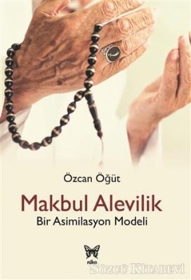 Makbul Alevilik - Bir Asimilasyon Modeli