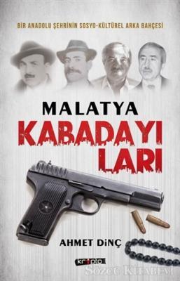 Ahmet Dinç - Malatya Kabadayıları | Sözcü Kitabevi