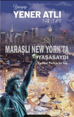 Maraşlı New York'ta Yaşasaydı