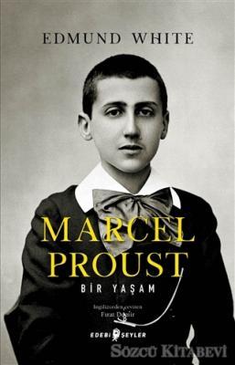 Marcel Proust: Bir Yaşam