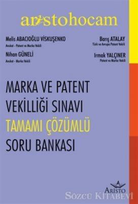 Melis Abacıoğlu Viskuşenko - Marka ve Patent Vekilliği Sınavı Tamamı Çözümlü Soru Bankası   Sözcü Kitabevi