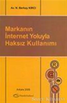 N. Berkay Kırcı - Markanın İnternet Yoluyla Haksız Kullanımı | Sözcü Kitabevi