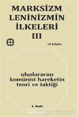 Marksizm, Leninizmin İlkeleri Cilt: 3 - Uluslararası Komünist Hareketin Teori ve Taktiği