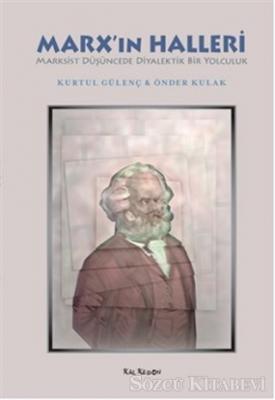 Kurtul Gülenç - Marx'ın Halleri | Sözcü Kitabevi