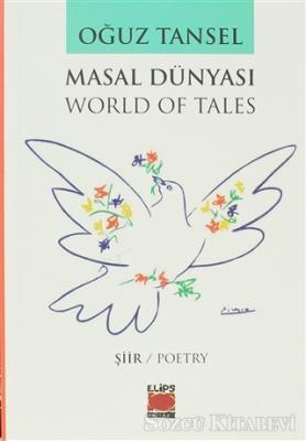 Oğuz Tansel - Masal Dünyası - World of Tales | Sözcü Kitabevi