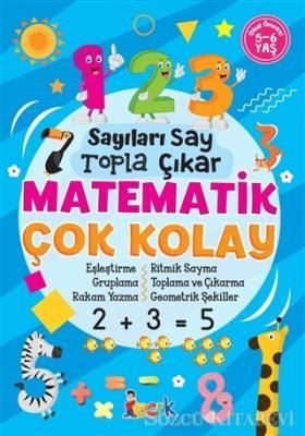 Kolektif - Matematik Çok Kolay - Sayıları Say Topla Çıkar | Sözcü Kitabevi