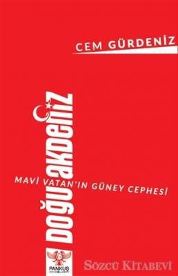 Mavi Vatan'ın Güney Cephesi: Doğu Akdeniz