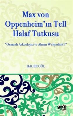 Max Von Oppenheim'in Tell Halaf Tutkusu