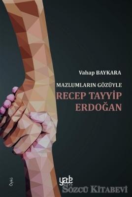 Mazlumların Gözüyle Recep Tayyip Erdoğan