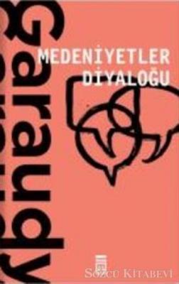 Roger Garaudy - Medeniyetler Diyaloğu | Sözcü Kitabevi