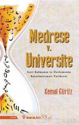 Medrese v. Üniversite: Geri Kalmanın ve İlerlemenin Karşılaştırmalı Tarihçesi