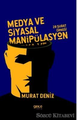 Murat Deniz - Medya ve Siyasal Manipülasyon | Sözcü Kitabevi