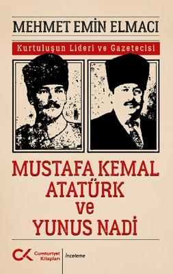 Mustafa Kemal Atatürk ve Yunus Nadi