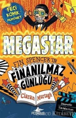 Ciaran Murtagh - Megastar - Fin Spencer'in Finanılmaz Günlüğü | Sözcü Kitabevi
