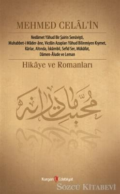 Mehmed Celal'in Hikâye ve Romanları