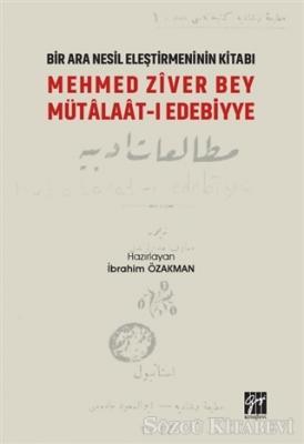 Mehmed Ziver Bey Mütalaat-ı Edebiyye - Bir Nesil Eleştirmeninin Kitabı