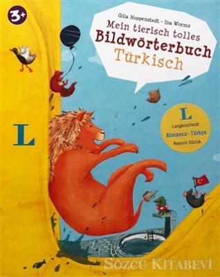 Gila Hoppenstedt - Mein Tierisch Tolles Bildwörterbuch Türkisch (Almanca-Türkçe Resimli Sözlük)   Sözcü Kitabevi