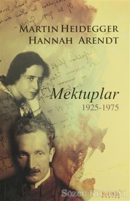 Ursula Ludz - Mektuplar 1925-1975 - Martin Heidegger - Hannah Arendt | Sözcü Kitabevi