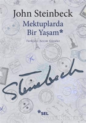 John Steinbeck - Mektuplarda Bir Yaşam | Sözcü Kitabevi