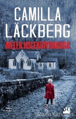 Camilla Lackberg - Melek Koleksiyoncusu | Sözcü Kitabevi