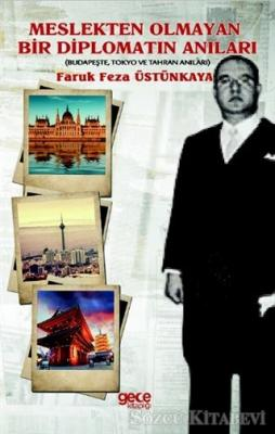 Faruk Feza Üstünkaya - Meslekten Olmayan Bir Diplomatın Anıları | Sözcü Kitabevi