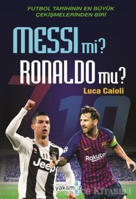 Luca Caioli - Messi mi? Ronaldo mu? | Sözcü Kitabevi