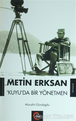 Metin Erksan Kuyu'da Bir Yönetmen