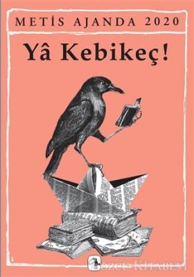 Emine Bora - Metis Ajanda 2020: Ya Kebikeç! | Sözcü Kitabevi