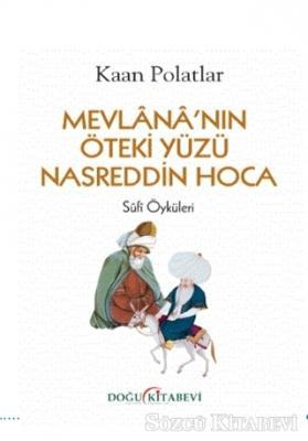 Mevlana'nın Öteki Yüzü Nasreddin Hoca