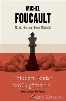 Michel Foucault - 21. Yüzyılın Ezber Bozan Düşünürü